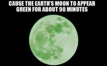 Ngày 20-4, sẽ có 'Trăng xanh lá' trong 90 phút?