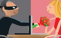Lừa tình trực tuyến: bẫy sơ đẳng cũng sập!