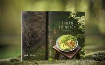 'Hot boy đầu bếp' viết sách truyền cảm hứng sống thuận tự nhiên