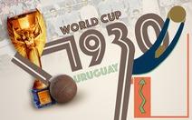 World Cup 1930: FIFA năn nỉ các đội tham dự giải