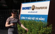 Bảo Việt lập tổ điều tra tố cáo liên quan đến công ty ở Đà Nẵng