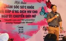 Nhóm chuyển giới nữ có nguy cơ nhiễm HIV cao