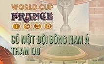 World Cup 1938: Có một đội Đông Nam Á tham dự
