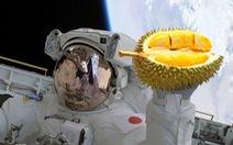 Thái Lan sắp phóng... sầu riêng vào vũ trụ