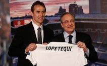 Ra mắt Real Madrid là ngày hạnh phúc nhất đời HLV Lopetegui