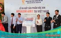Trẻ em Việt Nam đã được chích ngừa văc xin thế hệ mới Hexaxim