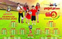 Tuổi Trẻ và Vietjet tặng bạn đọc lịch thi đấu World Cup 2018