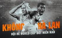 Không Hà Lan hội hè World Cup bớt miên man