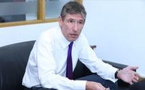 Đại sứ Giles Lever: Mong Việt Nam tiếp tục đổi mới