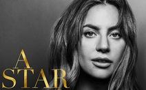 A star is born: Lady Gaga lần đầu chân thật trong phim