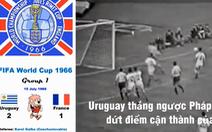 Video clip lịch sử ủng hộ Uruguay và Brazil, chia sẻ nhiều ngày 6-7