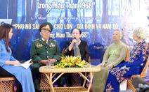 Nữ biệt động Sài Gòn kể chuyện trận Mậu Thân