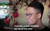 Giới trẻ hào hứng chia sẻ kỷ niệm khó đỡ với Internet