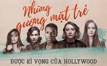 Điểm mặt một số người trẻ được kì vọng của Hollywood