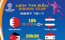 Lịch trực tiếp Asian Cup 2019: Thái Lan đối diện 'cửa tử'