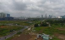 TP.HCM kiến nghị phê duyệt ranh giới khu 4,3ha ở Thủ Thiêm