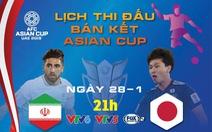 Lịch truyền hình Asian Cup 2019 ngày 28-1: 'chung kết sớm' Iran - Nhật
