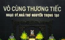 Lễ viếng nhà thơ Nguyễn Trọng Tạo: 'Mừng bác lên tiên!'