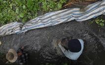 Dân Ba Tri lấp kênh vì sợ nguồn nước bị ô nhiễm