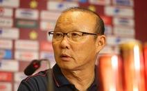 HLV Park Hang Seo: Tôi tự hào được dẫn dắt các cầu thủ Việt Nam
