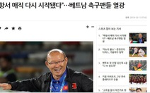 Báo Hàn: 'HLV Park Hang Seo sẽ giúp bóng đá Việt Nam viết nên trang sử mới'