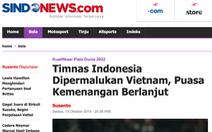 Báo Indonesia 'vùi dập' đội nhà tơi tả