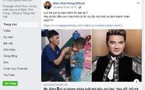 Tài khoản Đàm Vĩnh Hưng kích động trên Facebook: dùng 'luật rừng' đáng lên án