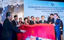 Lô sữa đầu tiên của Việt Nam xuất sang Trung Quốc