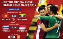 Lịch trực tiếp Giải futsal Đông Nam Á 2019: Việt Nam và Myanmar tranh vé dự giải châu Á
