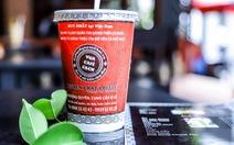Cafe nhượng quyền 0 đồng Nguyen Chat Coffee & Tea dùng 100% ly giấy
