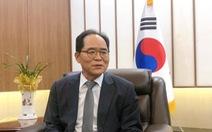 Tân đại sứ Hàn Quốc: Phải tính tới miễn visa lẫn nhau giữa Việt và Hàn