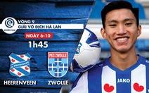 Lịch trực tiếp trận đấu của Văn Hậu tại Hà Lan hôm nay