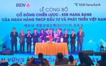 KEB Hana Bank Hàn Quốc sở hữu 15% vốn BIDV