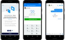 Facebook hợp nhất dịch vụ thanh toán trên các ứng dụng với Facebook Pay