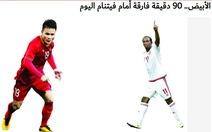 Báo UAE yêu cầu đội nhà 'đề cao cảnh giác' với Quang Hải