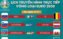 Lịch trực tiếp vòng loại Euro 2020: Vé vào vòng chung kết chờ Đức và Hà Lan