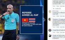 CĐV Thái: 'Thôi rồi, fan Việt khen ổng là trọng tài đẹp trai'