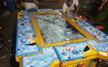 Đập phá máy game bắn cá tan nát vì thua độ nhiều lần