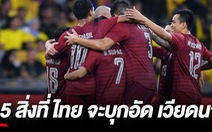 SMM Sport: '5 điều sẽ giúp Thái đánh bại Việt Nam'