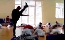 Thầy dạy võ đánh học trò: 'Tôi chỉ làm màu, thể hiện bản thân'