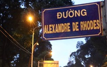 TP.HCM đặt tên đường Alexandre de Rhodes từ lâu, Đà Nẵng chưa đặt vì tranh cãi