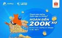 Thanh toán AirPay trên Shopee, hoàn xu khủng tại 'Tuần không tiền mặt' 26-30/11
