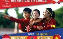 Lịch thi đấu tuyển nữ Việt Nam gặp Indonesia tại SEA Games 2019