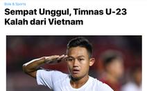 Báo chí Indo: 'Phải thừa nhận U22 Việt Nam vẫn vượt trội hơn'