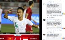 Cổ động viên Indonesia: 'Đá với Việt Nam mà cứ tưởng đá với Hàn Quốc'