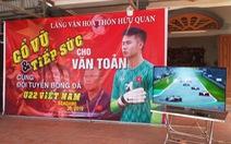 Nhà Văn Toản dựng rạp, nấu 60 mâm cỗ 'mời' cả làng đến cổ vũ U22 Việt Nam