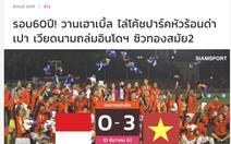 Báo Thái Lan: 'Đội mạnh nhất SEA Games đã giành huy chương vàng'