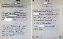 Giả tin nhắn thương hiệu, lừa lấy tiền trong tài khoản người dân