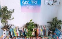 'Góc tri thức' - thư viện nhỏ trong mỗi lớp học