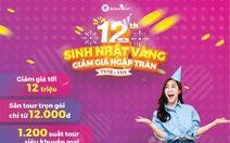 Mừng sinh nhật tuổi 12, Du Lịch Việt tung ưu đãi giảm đến 12 triệu đồng